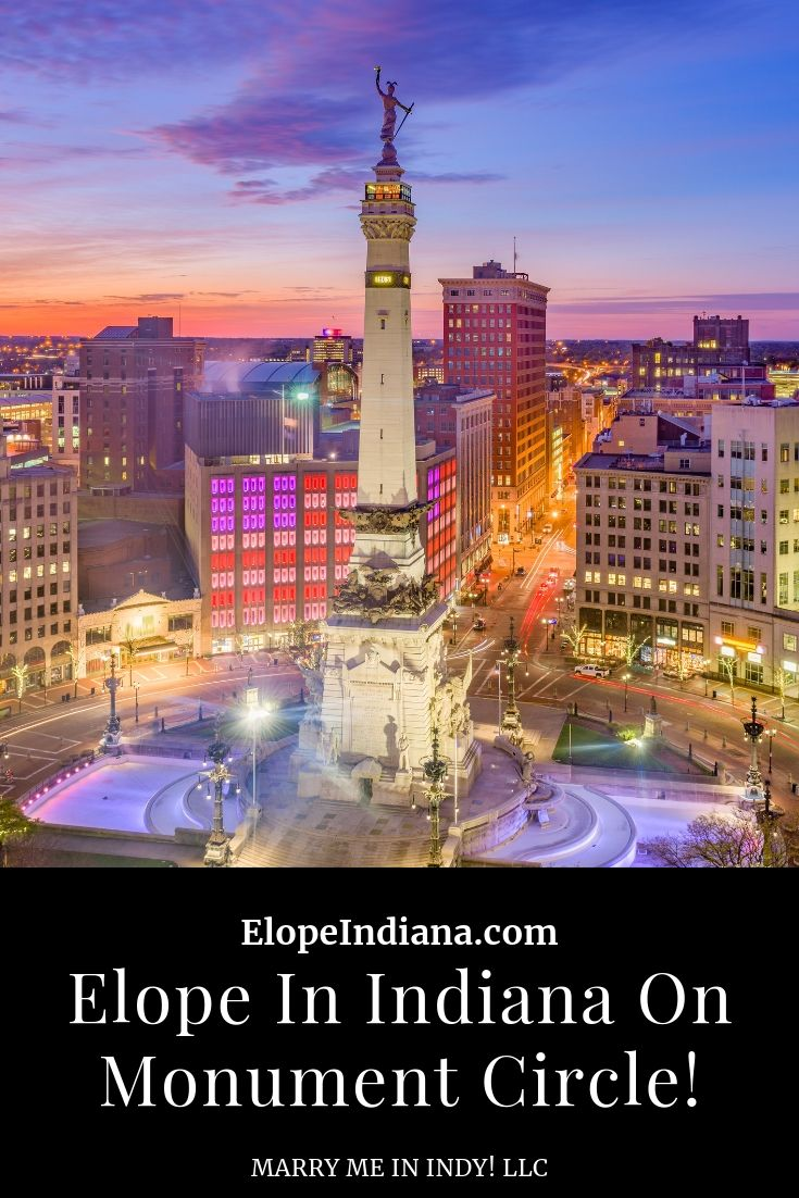 Elope In Indy On Monument Circle. Elope Indiana. Marry Me In Indy! LLC