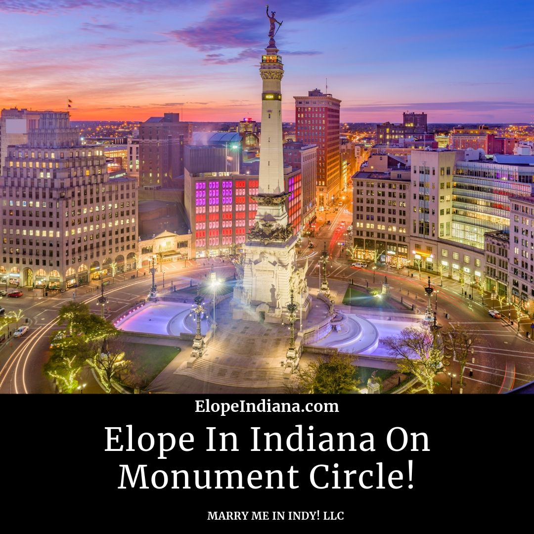 Elope in Indiana on Monument Circle!  Marry Me In Indy! LLC
