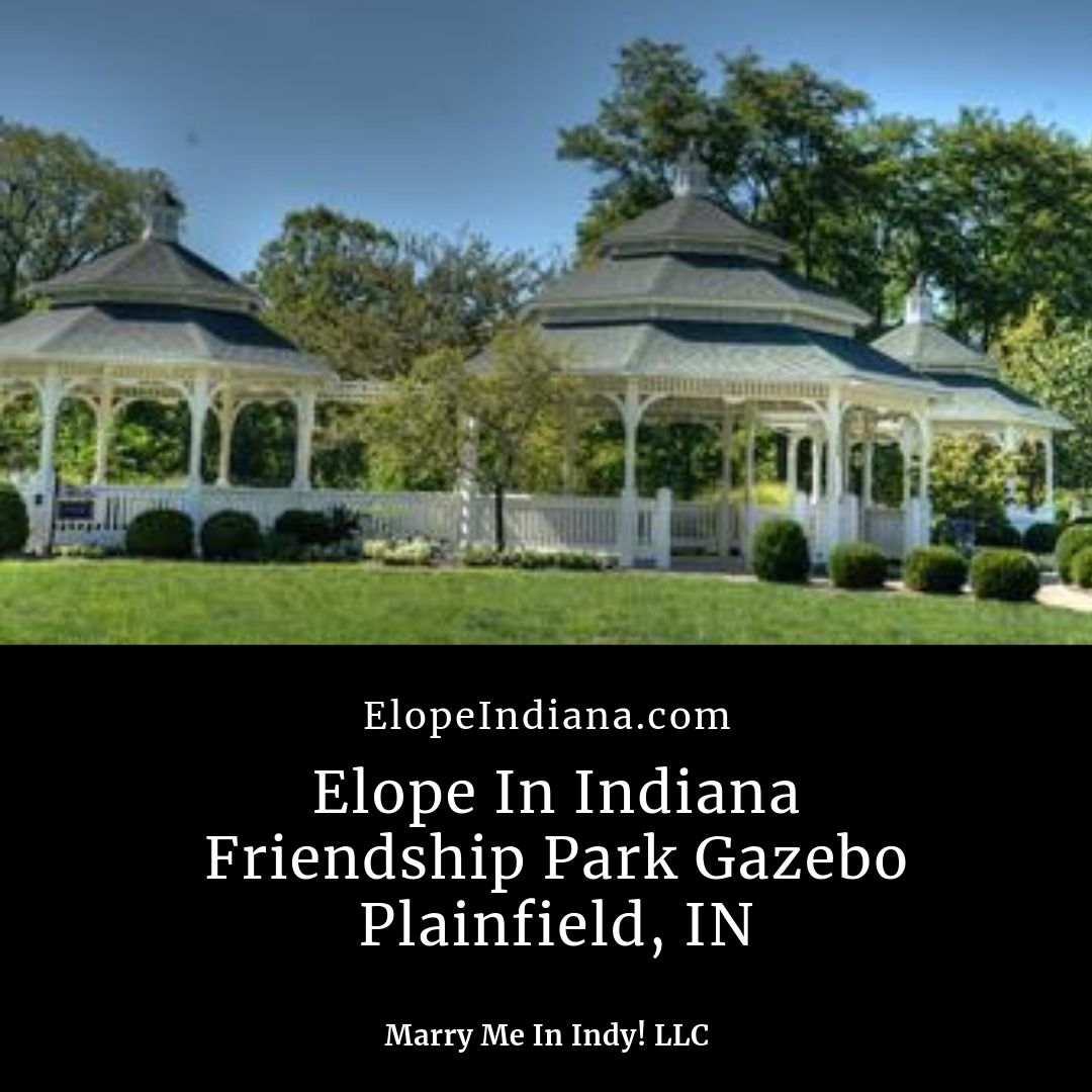 Elope In Indiana - Friendship Park Gazebo, Plainfield, IN, Hendricks County.